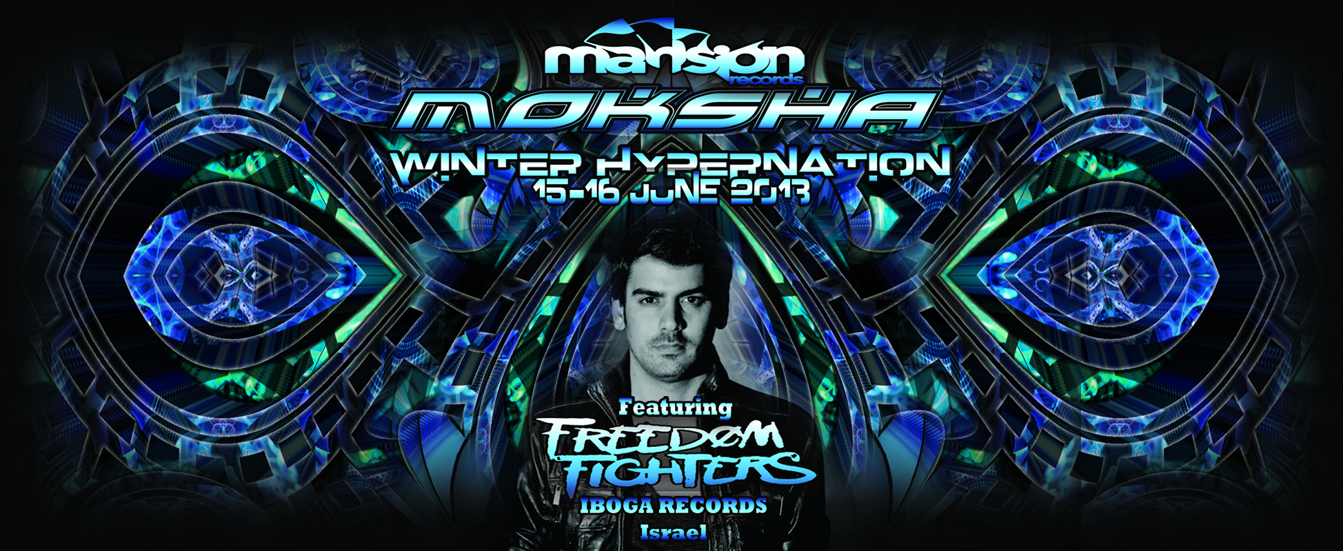 • ♥ MOKSHA ♥ •  WiNTeR HYpeRNatIoN •●• 15th – 16th June 2013